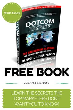 "LIMITED TIME OFFER! - Get the bestselling book ""Dot Com Secrets"" FREE!  This book is endorsed by some huge names including Tony Robbins!  Whatever you business is, this book will help you increase, traffic & conversions.  It's normally $19.99 (plus $7.95 P+P) For a very limited time the book is FREE! Just pay shipping. (Worldwide Available)  It has made a huge difference to my business, and it can for yours too!  There are upsells on the pages, just click no thanks if you only want the book!"