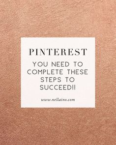 How to succeed on Pinterest? See my Pinterest tips on more exposure and more traffic via Pinterest. Visit: http://www.nellaino.com/5-easy-follow-steps-creating-effective-pinterest-account/
