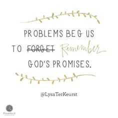 """Problems beg us to forget God's promises."" Lysa TerKeurst // Ever felt like you've wanted to quit something? CLICK for encouragement to persevere and passionately follow God."
