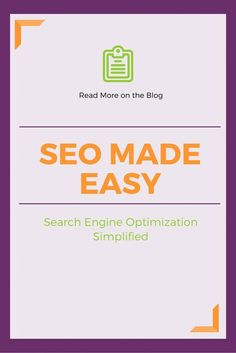 SEO Made Easy: An ultimate guide to SEO for beginners. Broken into a 4 part series. Read more on the blog!
