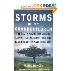 Storms of my Grandchildren, The truth about climate change