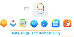 iOS 9 Beta, Bugs, and Compatibility: Everything You Wanted to Know - Hidden Brains Blog
