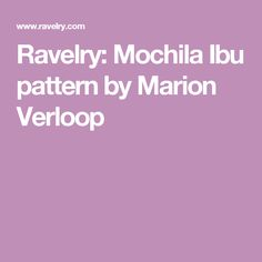Mochila Ibu Pattern By Marion Verloop Tapestry Crochet Pattern