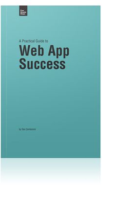 "Web App Success - ""complete overview of the web app development lifecycle"" - By Dan Zambonini"