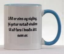 Bolli - spakmæli: Lífið er eins og sigling, þú getur notað vindinn til að fara í hvaða átt sem er. Mugs, Words, Tableware, Products, Dinnerware, Tumblers, Dishes, Mug, Cups