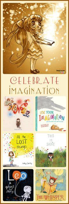 beautiful new picture books that celebrate imagination!