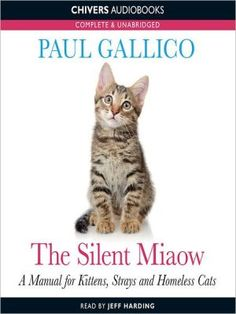 The+Silent+Miaow:+A+Manual+for+Kittens,+Strays+and+Homeless+Cats