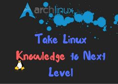 Arch Linux Take Your Linux Knowledge To Next Level [Review]