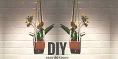 DIY - Vaso suspenso de couro