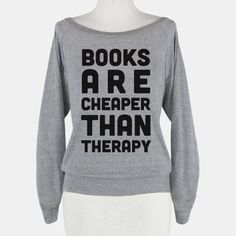 #Books are cheaper than therapy tee