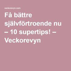 Få bättre självförtroende nu – 10 supertips! – Veckorevyn