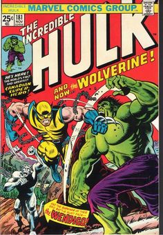 We have one at the store. Come in and check it out.  Wolverine made his debut in The Incredible Hulk #181 (November 1974).  Art by Herb Trimpe. oh my gosh! I love this issue!!