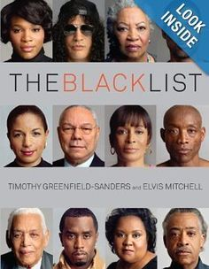 The Black List: Timothy Greenfield-Sanders, Elvis Mitchell -- I actually saw this exhibit when it came to the Houston Museum of Fine Arts.  Stunning portraits & stories.