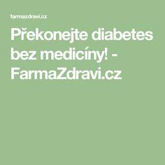 Překonejte diabetes bez medicíny! - FarmaZdravi.cz