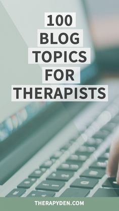 Want to start a blog on your therapy website but have no idea how to come up with topics? We've got you covered with this FREE list of 100 blog topics for therapists.