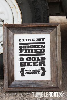 """""""I like my chicken Fried and cold beer on a friday night"""" Country song print inspired by the Zac Brown Band. Black ink on Luxe Cream"""