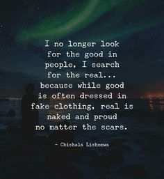 People quotes beautiful i no longer look for the good in people words of 13 Wisdom Quotes, True Quotes, Words Quotes, Motivational Quotes, Inspirational Quotes, Qoutes, True Colors Quotes, Loner Quotes, Quotes Gate