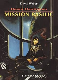 Honor Harrington: Mission Basilic, by David Weber. Science Fiction Masterpiece.