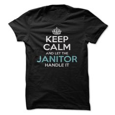 Keep Calm And Let The Janitor Handle It T Shirt, Hoodie, Sweatshirt
