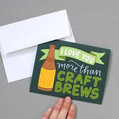 "Greeting Card ~ ""I Love You More Than Craft Brews"" - Let's hope this question didn't really need an answer..."
