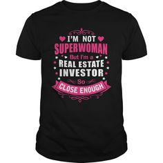 REAL ESTATE INVESTOR I'M NOT SUPERWOMAN BUT I'M A SO CLOSE ENOUGH T-Shirts, Hoodies. SHOPPING NOW ==► https://www.sunfrog.com/LifeStyle/REAL-ESTATE-INVESTOR--SUPER-WM-Black-Guys.html?id=41382