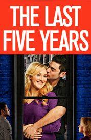 The Last Five Years (music, lyrics and dir: Jason Robert Brown, starring Betsy Wolfe and Adam Kantor)