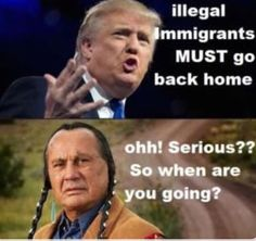 Native Americans react to President Trump and illegal immigrants haahaha