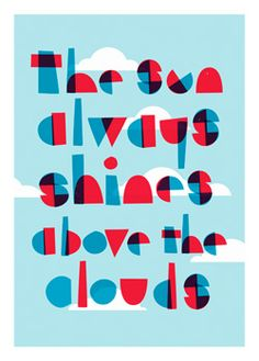 The Sun Always Shines Above the Clouds poster by Imeus Design