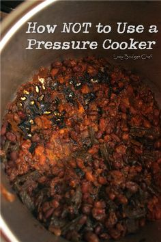 How Not to Use a Pressure Cooker