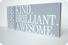 Be Kind. Be Brilliant. Be Awesome. Large Wood Sign by bubblewrappd, $41.00