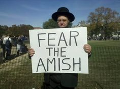 Fear the Amish?