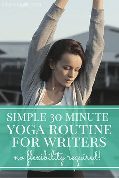 Relax, refresh, and re-energize yourself between writing sessions with this easy yoga routine! Focuses on the back, neck, and shoulders for all that time writers spend hunched over a keyboard! http://inkandquills.com/2015/10/30/simple-30-minute-yoga-routine-for-writers/