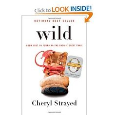 Wild: From Lost to Found on the Pacific Crest Trail (Oprah's Book Club 2.0).  Fun read for a bit of backpacking inspiration.
