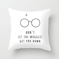 Don't Let The Muggles Get You Down Harry Potter Pillow Cushion Throw Pillow Cover Gift