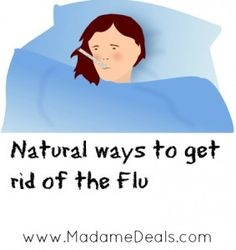 Tips to get rid of the FLU naturally