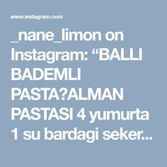 """_nane_limon on Instagram: """"BALLI BADEMLI PASTA🍃ALMAN PASTASI 4 yumurta 1 su bardagi seker Yarim cay bardagi sut Yarim cay bardagi siviyag 1 yemek kasigi nisasta 1…"""" • Instagram"""