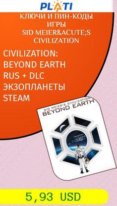 CIVILIZATION: BEYOND EARTH RUS   DLC ЭКЗОПЛАНЕТЫ STEAM Ключи и пин-коды Игры Sid Meier