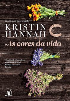 """Saleta de Leitura: Resenha """"As cores da vida"""" de Kristin Hannah"""