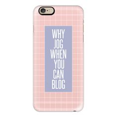 iPhone 6 Plus/6/5/5s/5c Case - WHY JOG WHEN YOU CAN BLOG? 3 GRID... ($40) ❤ liked on Polyvore featuring accessories, tech accessories, iphone case, iphone cover case, apple iphone cases and slim iphone case