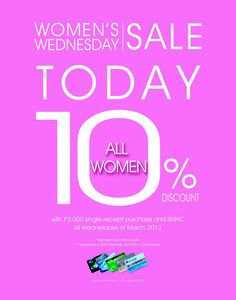 Hey ladies! In celebration of Women's Month, The SM Store is joining SM Supermalls' Women's Wednesday Sale. The SM Store's offer... 10% discount to all women w/ SMAC | For all items (standard discount exclusions apply) | With a minimum P3,000 single-receipt purchase | All Wednesdays of March 2013
