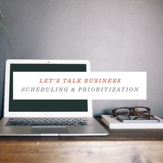 Let's Talk Business: Scheduling