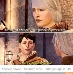 All of the dragon age characters are sass masters