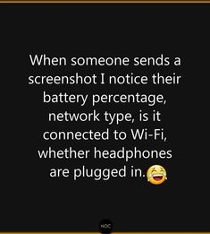 Yeahhhh I mostly notice about their bettry charging level n network speed 😜 Funny True Quotes, Jokes Quotes, Funny Relatable Memes, Funny Texts, Life Quotes, Some Funny Jokes, Crazy Funny Memes, Really Funny Memes, Crazy Girl Quotes
