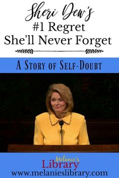 Sheri Dew's greatest regret in life that she will never forget. A great example of how self-doubt can hinder us from reaching our potential.