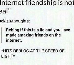 I have a lot of friends on the internet