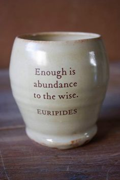 Euripides cup  Enough is abundance to the wise by taosgargirl
