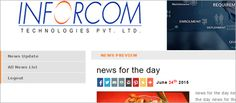 Inforcom Technologies, India, continuing their offerings to the online services is to launch' News & Events Announcement Tool'. It is essential to update the news or events on website as well as various social media.  A website being the primary place of posting news/events, works as a base. Further all or any of these new / events can be forwarded to over 300 social media sites !   This is a simple - user friendly tool. Contact us for further queries.