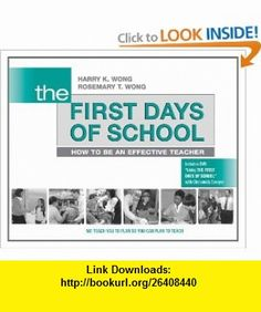 The First Days of School How to Be an Effective Teacher (9780976423317) Harry K. Wong, Rosemary T. Wong , ISBN-10: 0976423316  , ISBN-13: 978-0976423317 ,  , tutorials , pdf , ebook , torrent , downloads , rapidshare , filesonic , hotfile , megaupload , fileserve