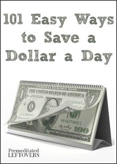 101 Ways to Save a Dollar a Day - Need to find ways to save money, but don't know where to start? Here is a list of 101 ways you can save $1.00 a day.