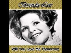 Brenda Lee Will you love me tomorrow - YouTube